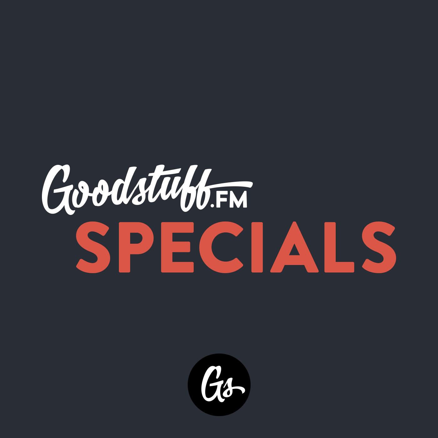 Goodstuff Specials