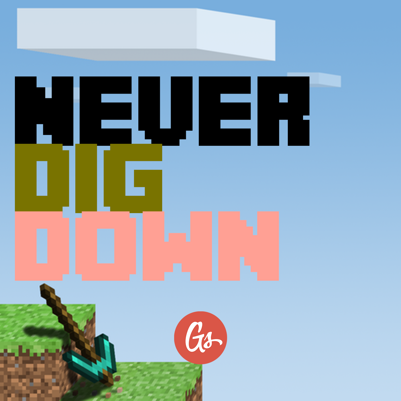 Never Dig Down